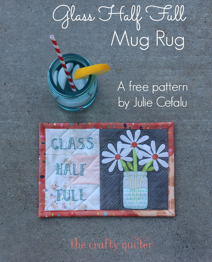 """Glass Half Full"" Free Quilted Mug Rug Pattern designed by Julie Cefalu from The Crafty Quilter"