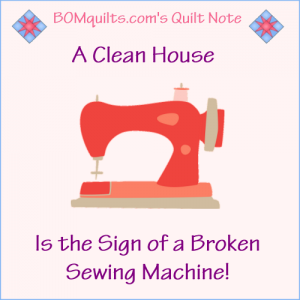 BOMquilts.com's Meme: A Clean House is a Sign of a Broken Sewing Machine!