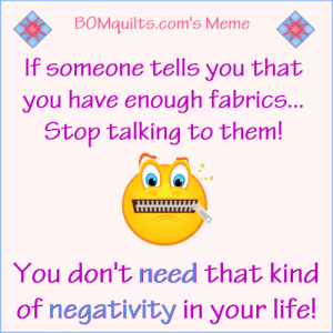 BOMquilts.com's Meme: You don't need negativity in your life!