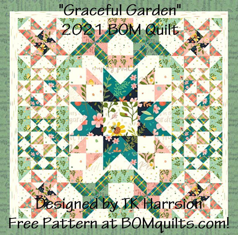 """Graceful Garden"" a 2021 Block of the Month Quilt with a Medallion Center! An Original Quilt Design by TK Harrison, Owner of BOMquilts.com!"