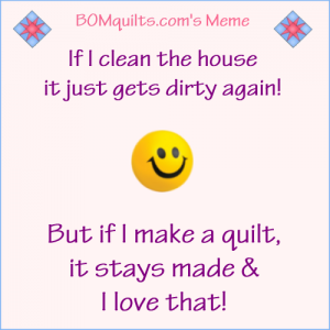 BOMquilt's Meme: It's one of the many things I love about quilting!
