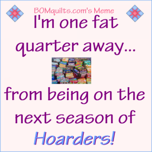 BOMquilt's Meme: How Many Fat Quarters do You Have?