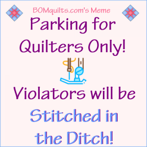 BOMquilt's Meme: Be careful where you park! Or you might not like the results!