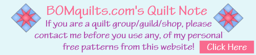 BOMquilts.com's Quilt Note: Usage of my free quilt patterns for quilt guilds/groups/shops!
