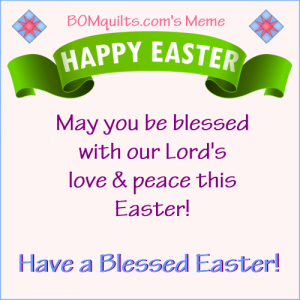 BOMquilt's Meme: Happy Easter! Remember that there's more to it than the bunny!