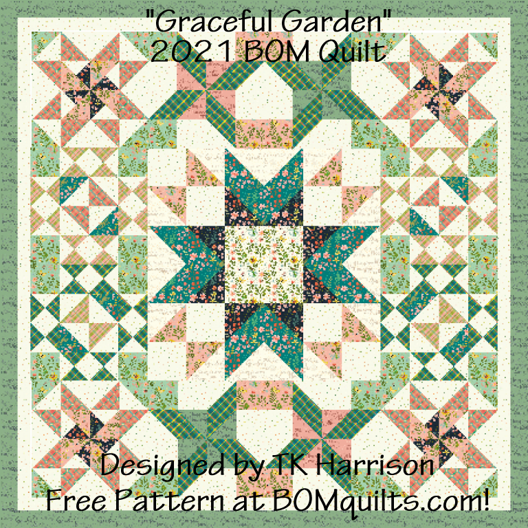 """""""Graceful Garden"""" a 2021 Block of the Month Quilt with a Medallion Center! An Original Quilt Design by TK Harrison, Owner of BOMquilts.com!"""